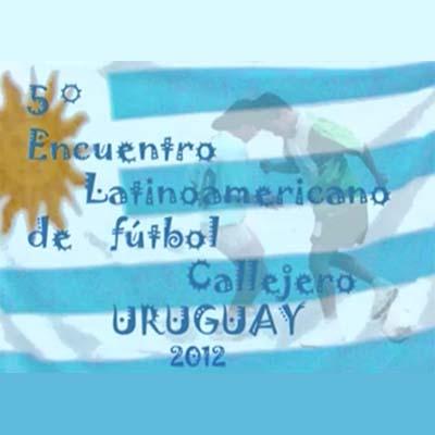 5º Encuentro Latinoamericano de Fútbol Callejero – Montevideo 2012